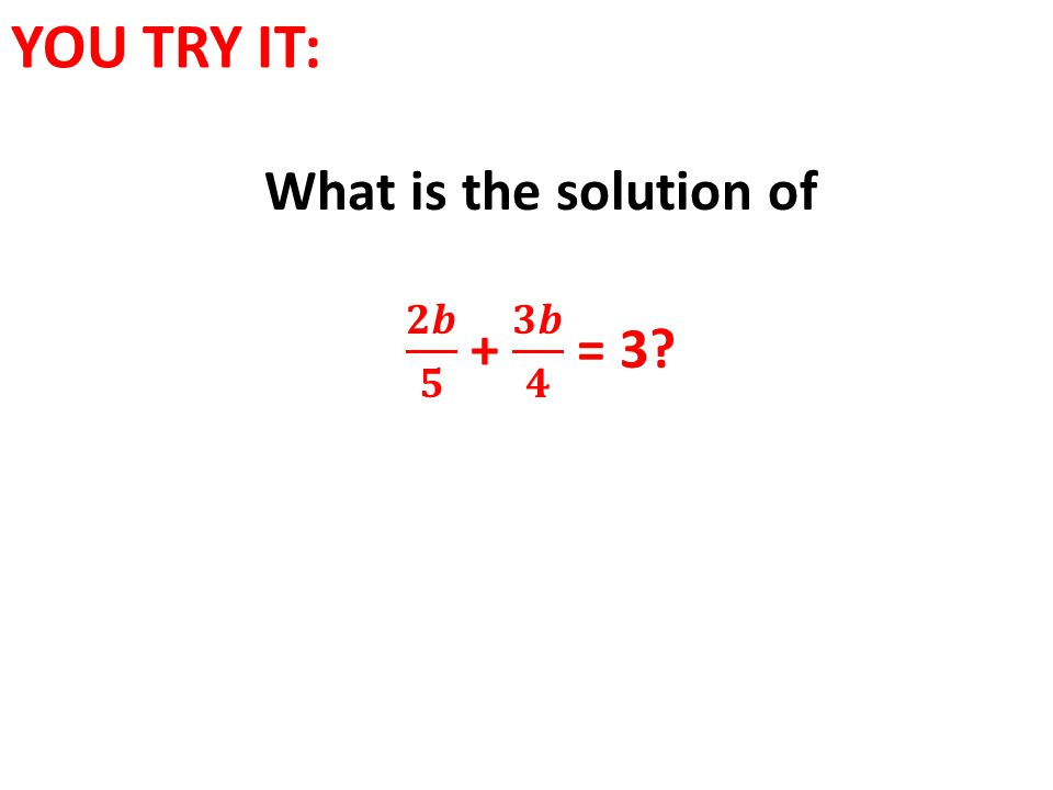 What is the solution of 𝟐𝒃 𝟓 + 𝟑𝒃 𝟒 = 3