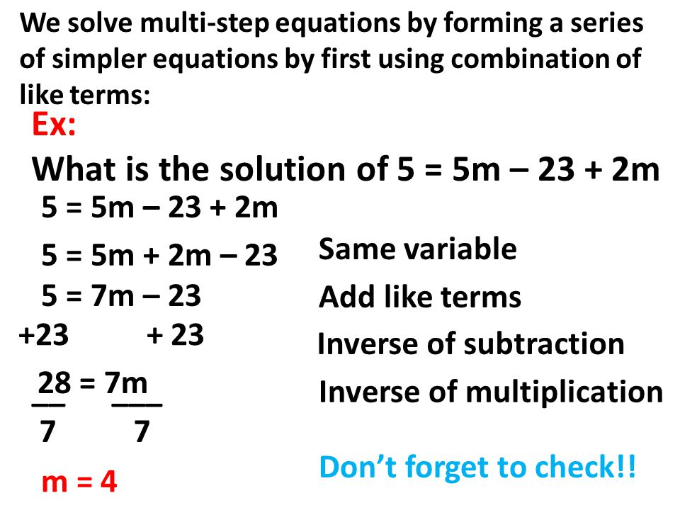 Ex: What is the solution of 5 = 5m – 23 + 2m