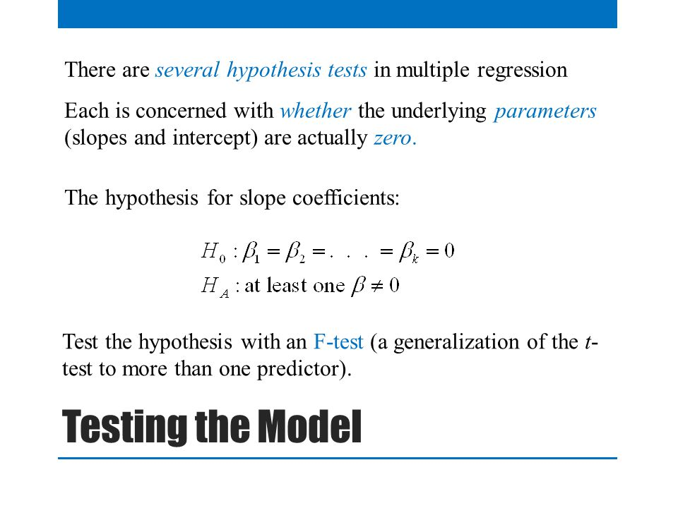 QTM1310/ Sharpe There are several hypothesis tests in multiple regression.