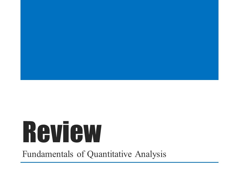 Fundamentals of Quantitative Analysis