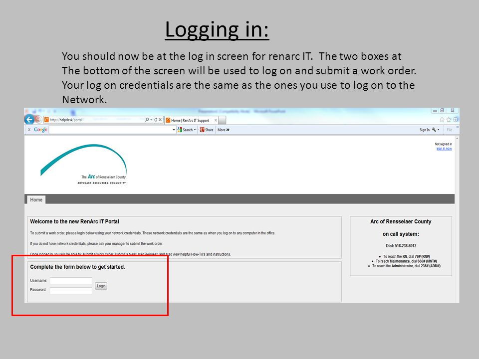 Logging in: You should now be at the log in screen for renarc IT. The two boxes at.
