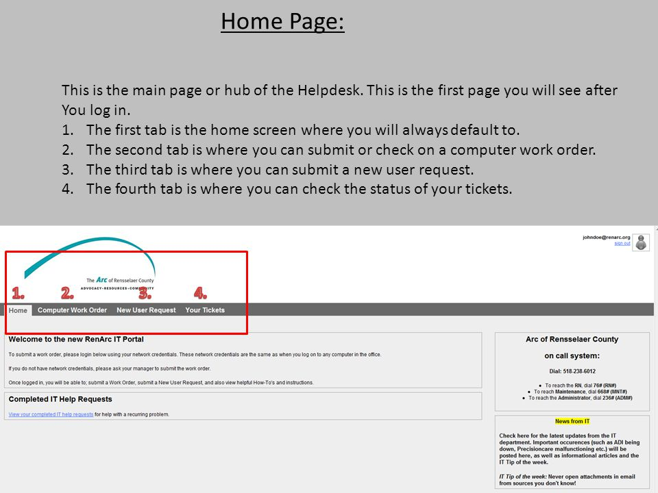 Home Page: This is the main page or hub of the Helpdesk. This is the first page you will see after.