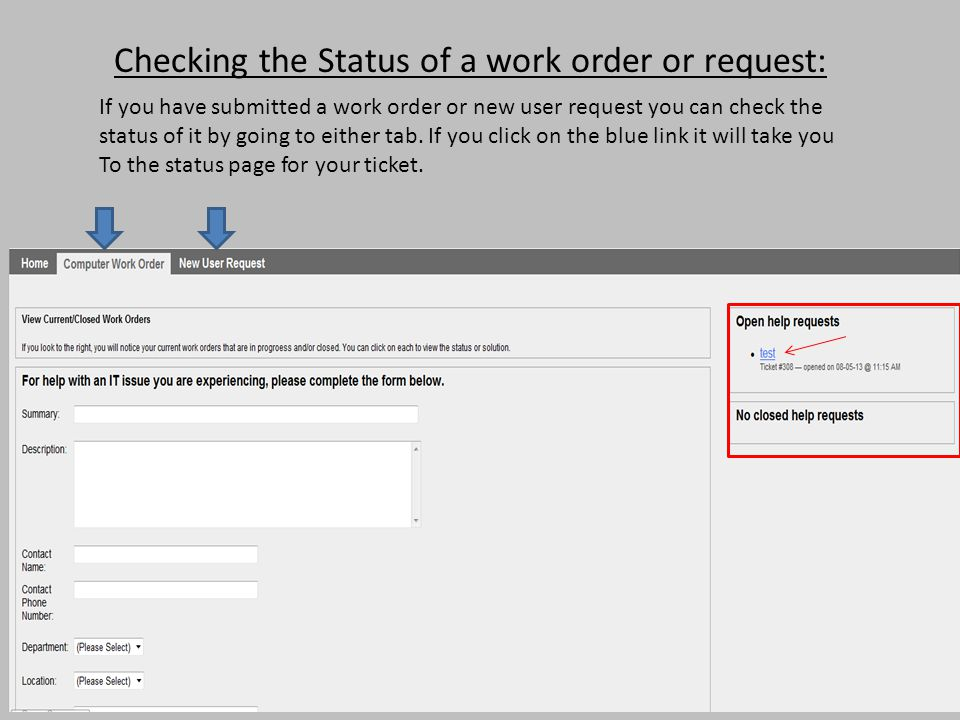 Checking the Status of a work order or request: