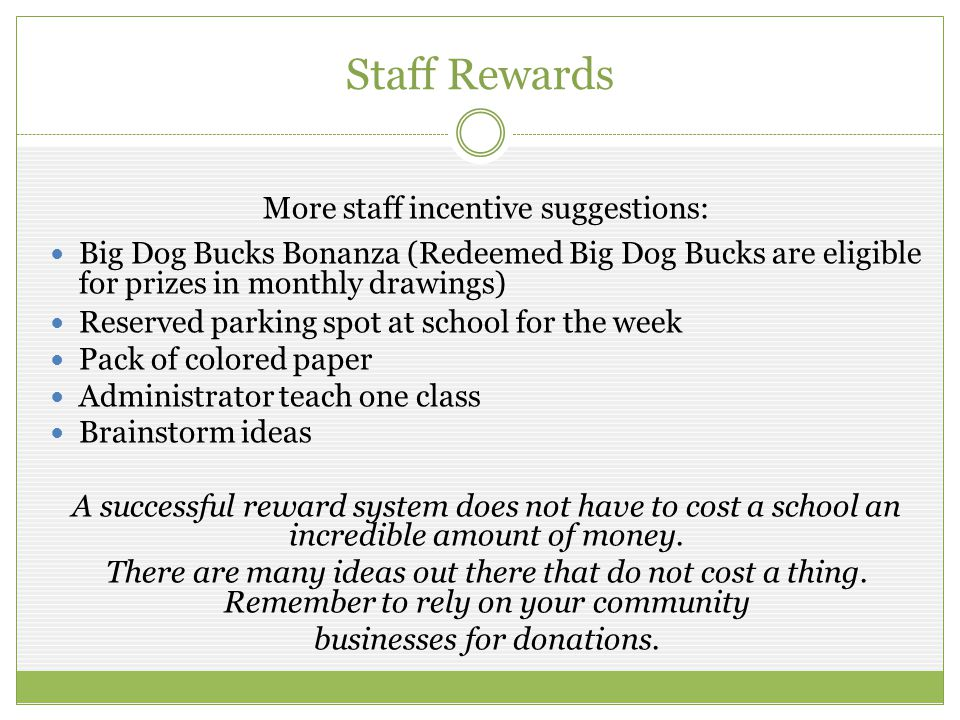 Staff Rewards More staff incentive suggestions: