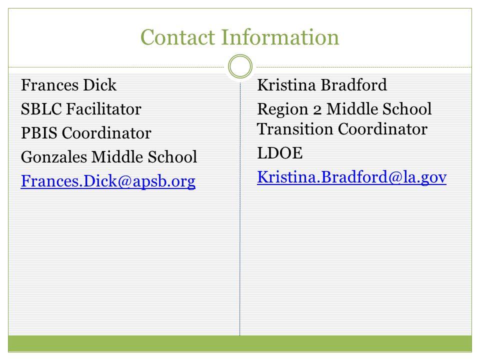 Contact Information Frances Dick SBLC Facilitator PBIS Coordinator Gonzales Middle School Frances.Dick@apsb.org