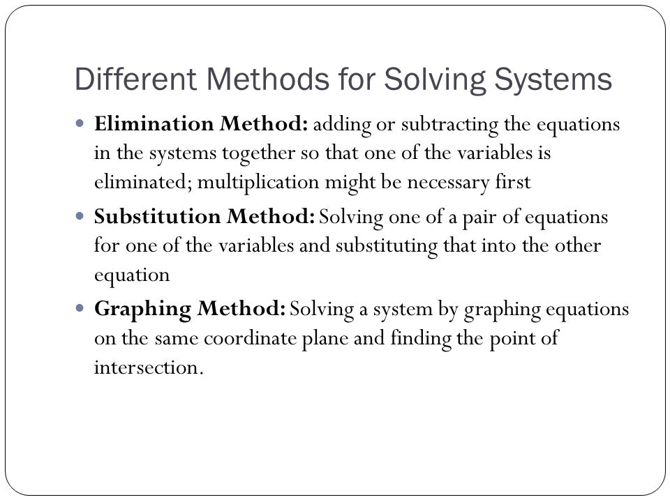 Different Methods for Solving Systems