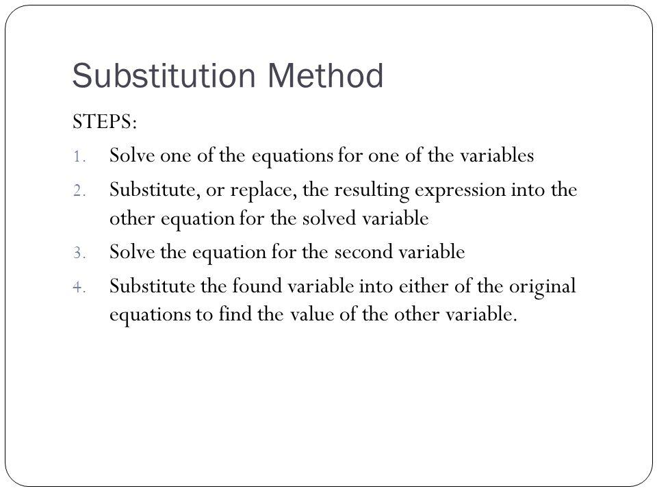 Substitution Method STEPS: