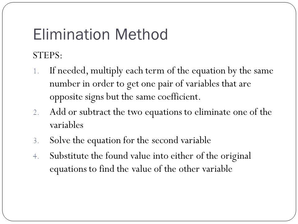 Elimination Method STEPS: