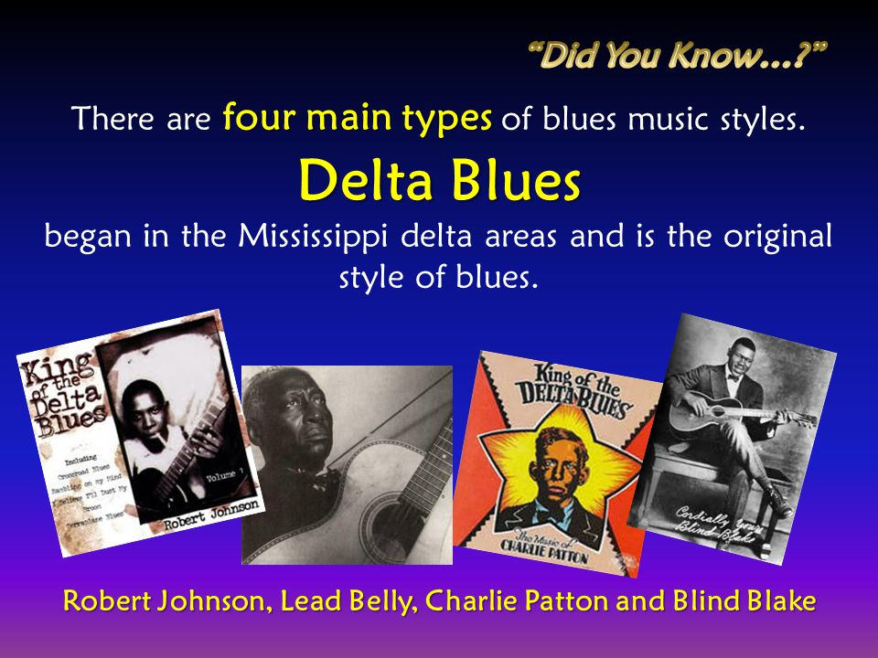 Robert Johnson, Lead Belly, Charlie Patton and Blind Blake
