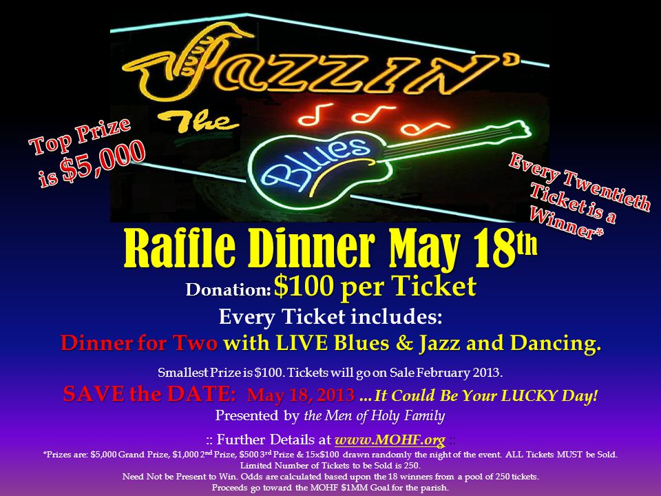 Raffle Dinner May 18th Top Prize is $5,000 Every Ticket includes: