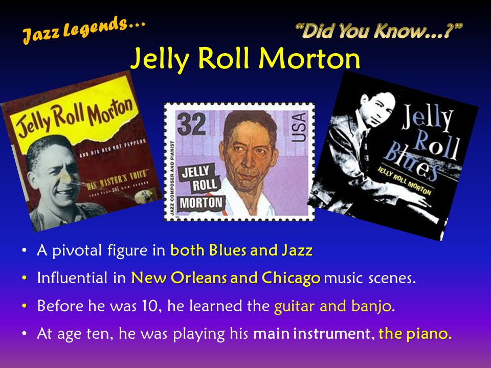 Jelly Roll Morton Jazz Legends… Did You Know…