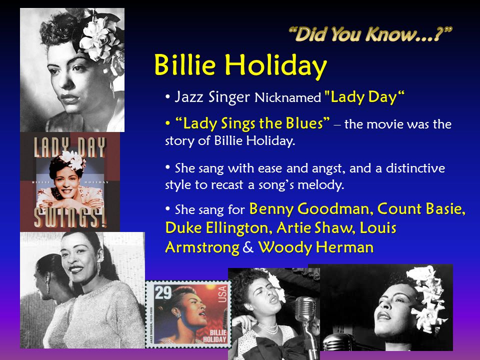 Billie Holiday Did You Know… Jazz Singer Nicknamed Lady Day