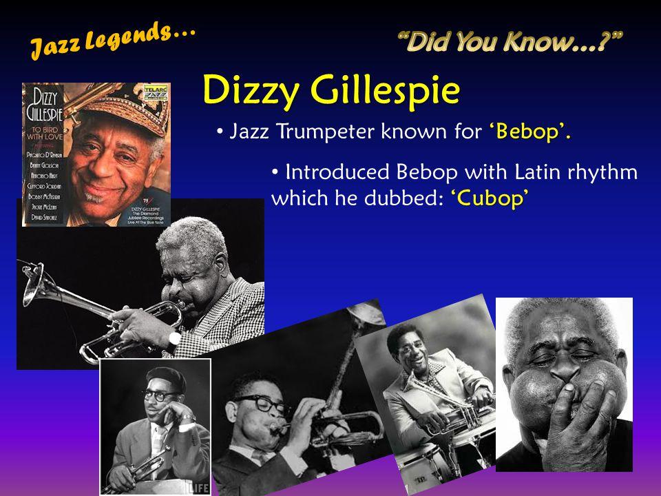 Dizzy Gillespie Jazz Legends… Did You Know…