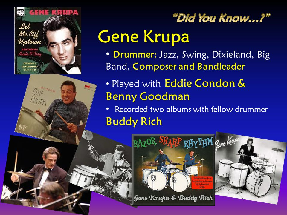 Gene Krupa Did You Know…