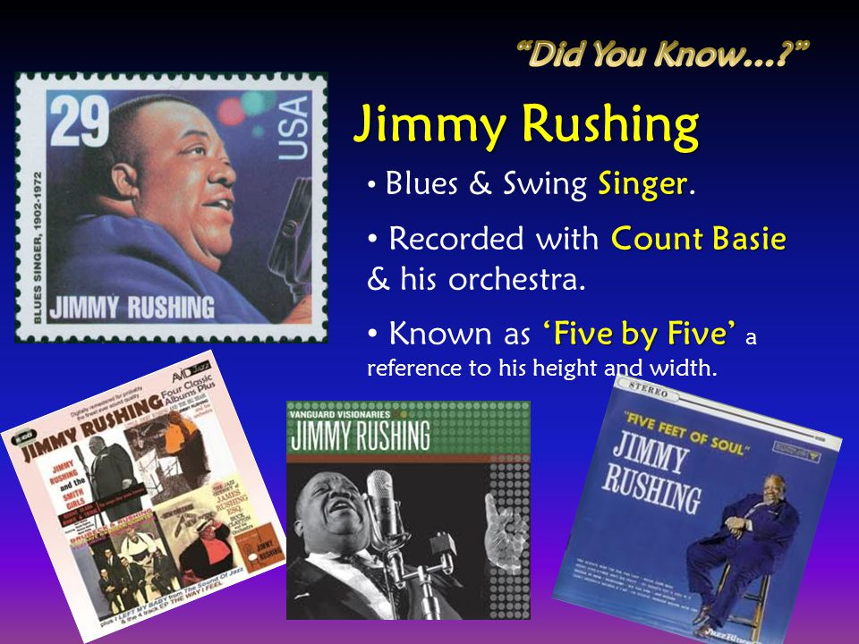 Jimmy Rushing Did You Know…