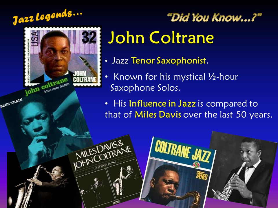 John Coltrane Jazz Legends… Did You Know…