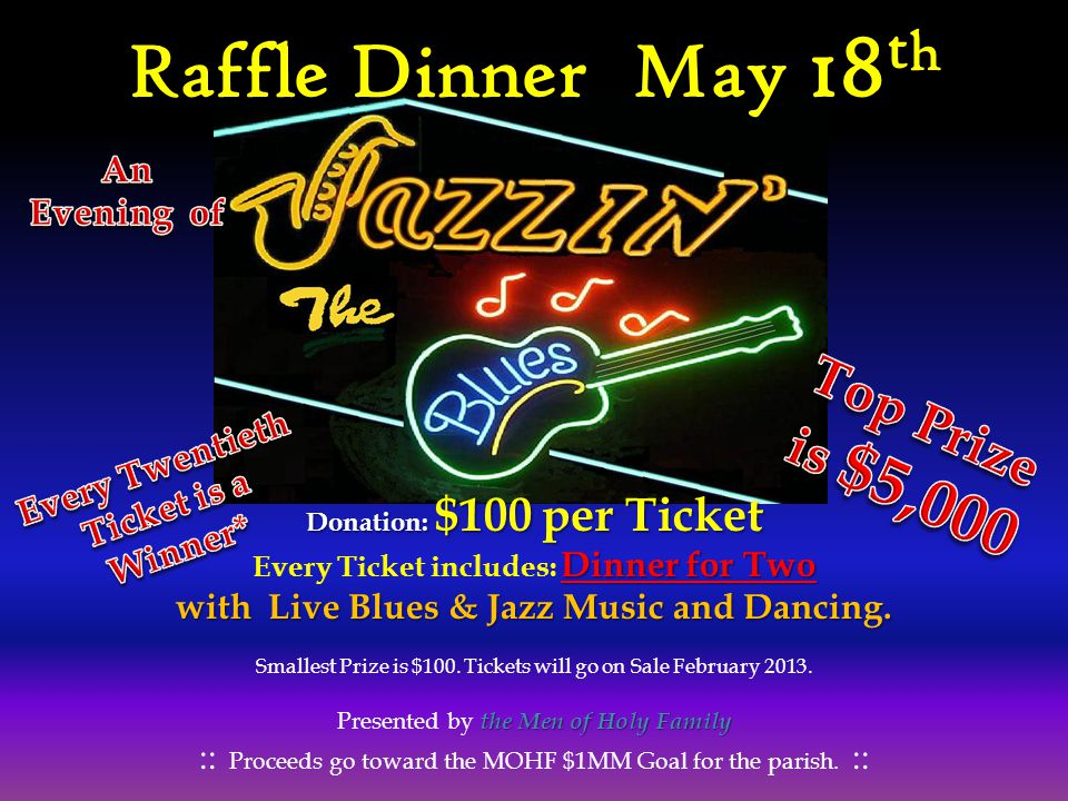 Raffle Dinner May 18th Top Prize is $5,000 An Evening of
