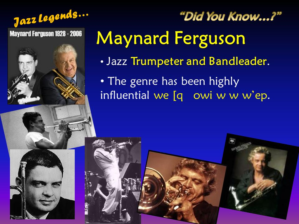 Maynard Ferguson Jazz Legends… Did You Know…