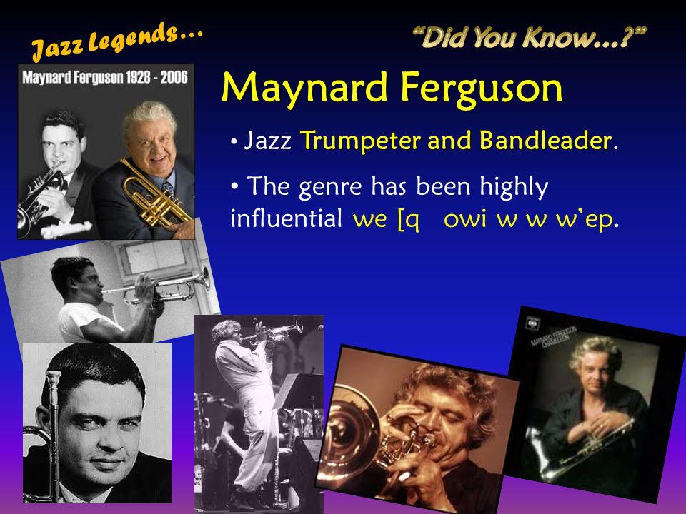 Maynard Ferguson Jazz Legends… Did You Know…