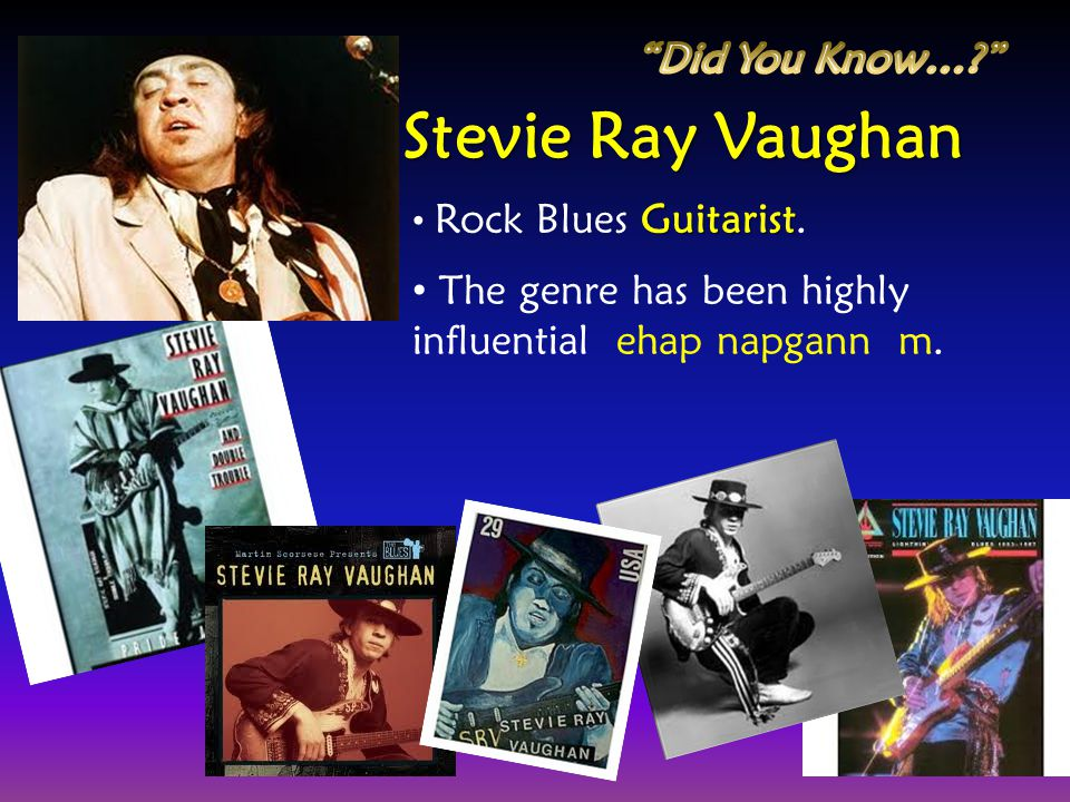 Stevie Ray Vaughan Did You Know…