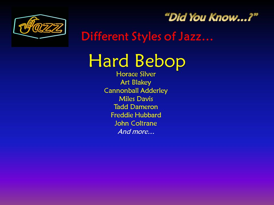 Different Styles of Jazz…