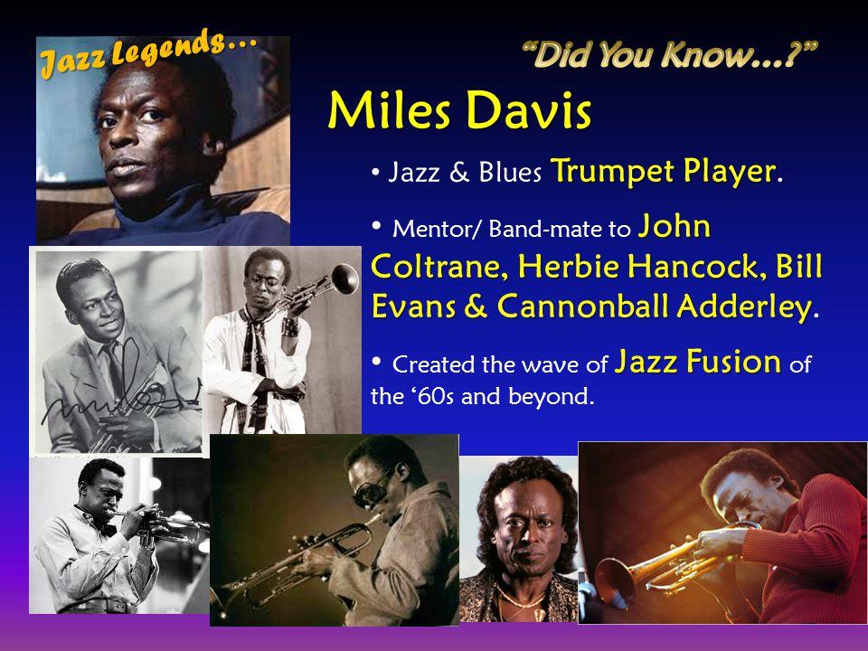 Miles Davis Jazz Legends… Did You Know…