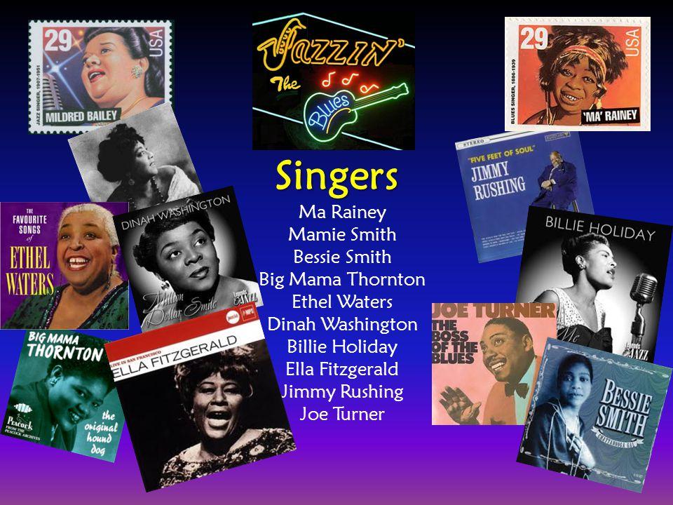Singers Ma Rainey Mamie Smith Bessie Smith Big Mama Thornton