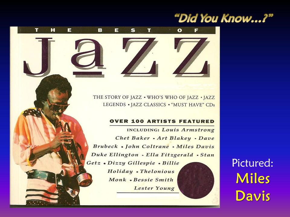 Did You Know… Pictured: Miles Davis