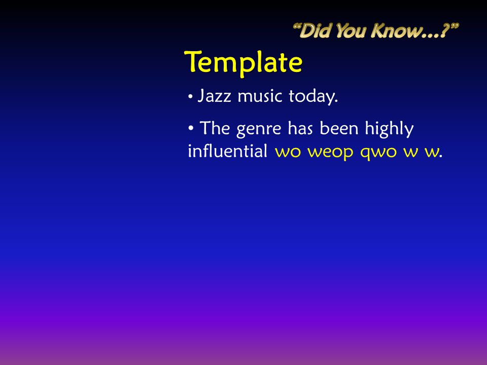 Template Did You Know…