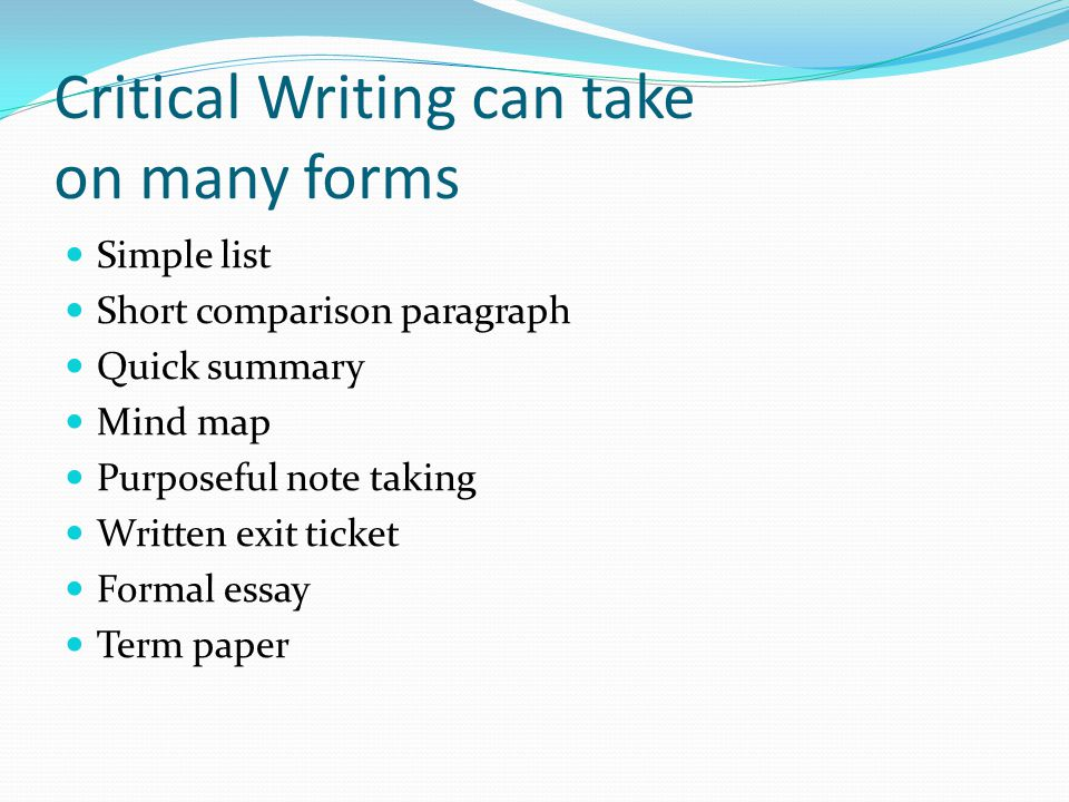 Critical Writing can take on many forms