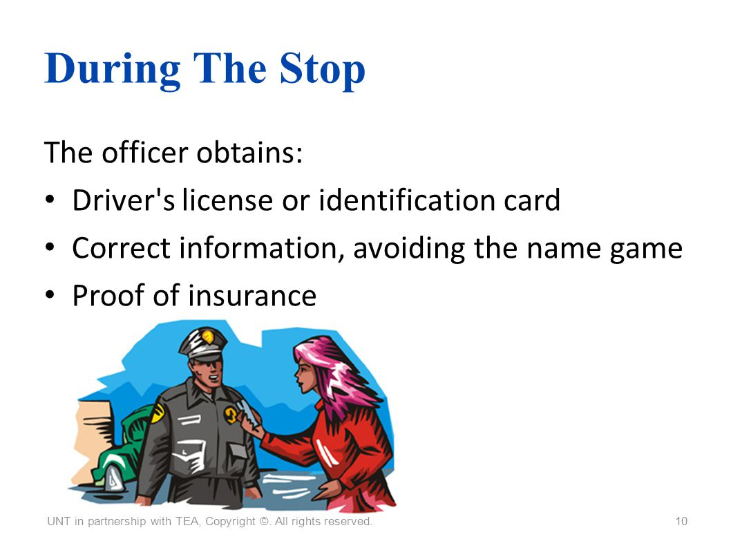 During The Stop The officer obtains: