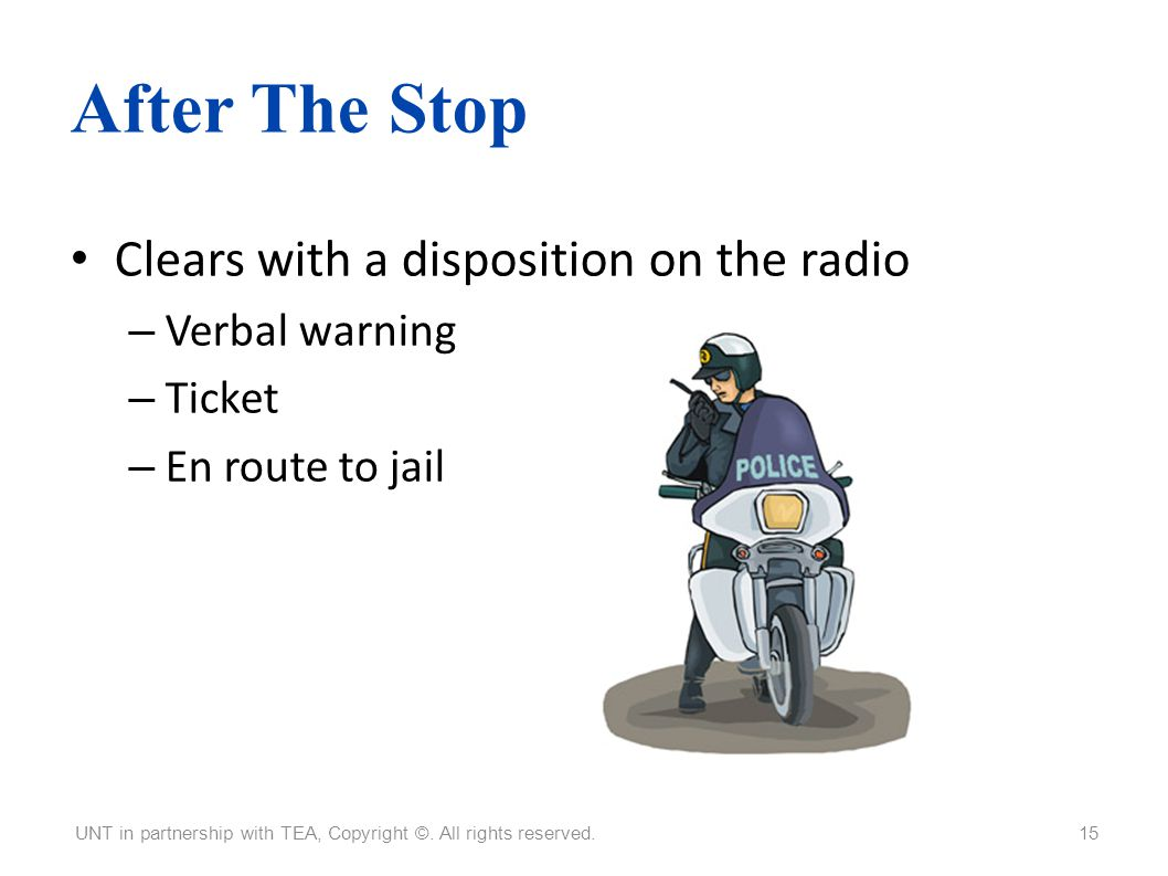After The Stop Clears with a disposition on the radio Verbal warning