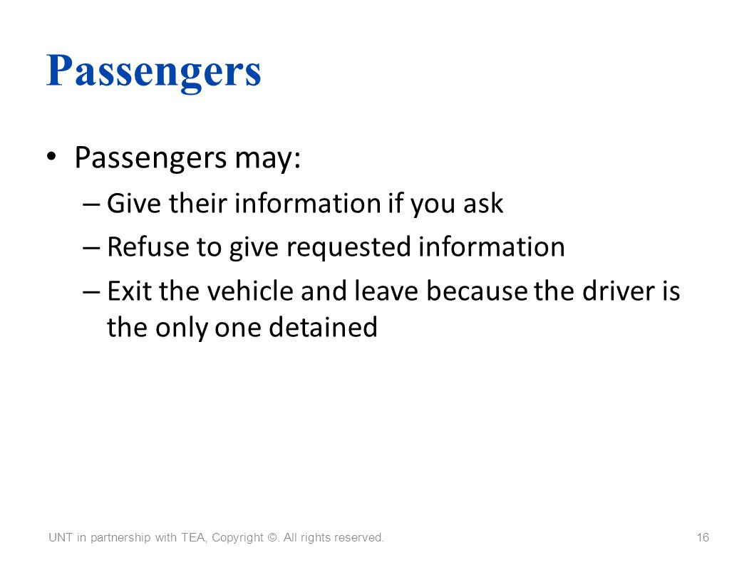 Passengers Passengers may: Give their information if you ask