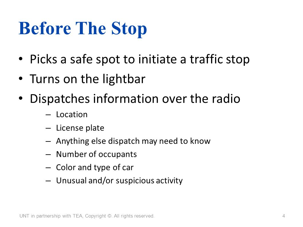 Before The Stop Picks a safe spot to initiate a traffic stop