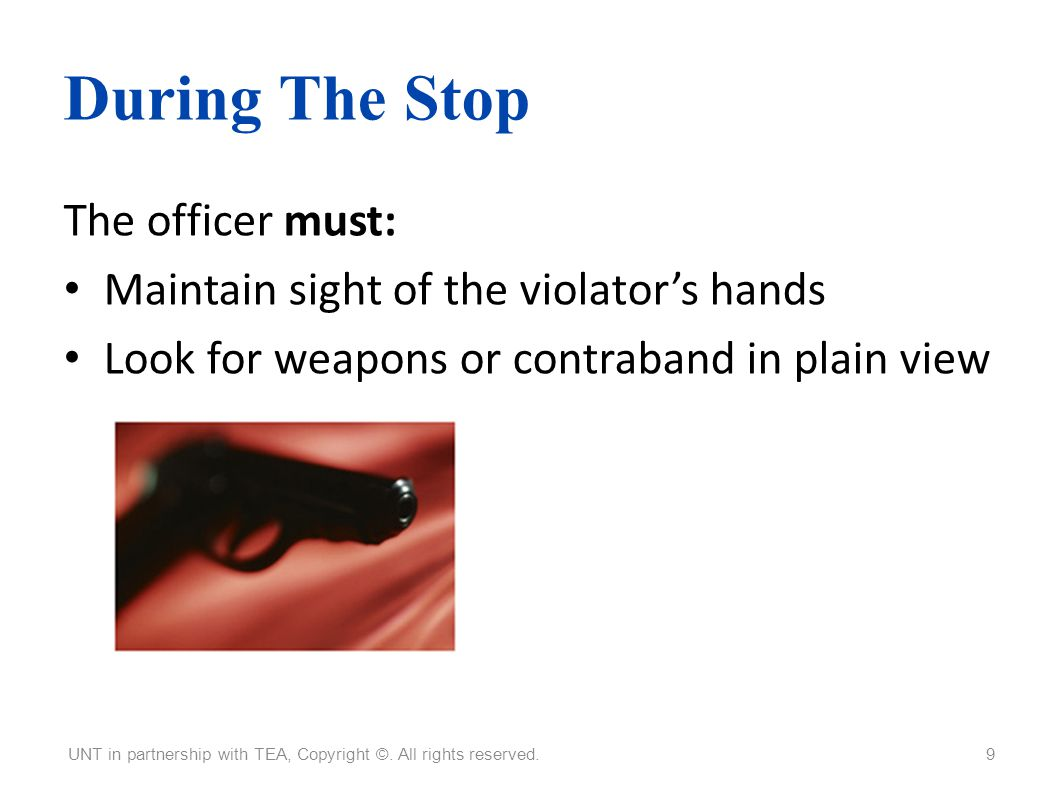 During The Stop The officer must: