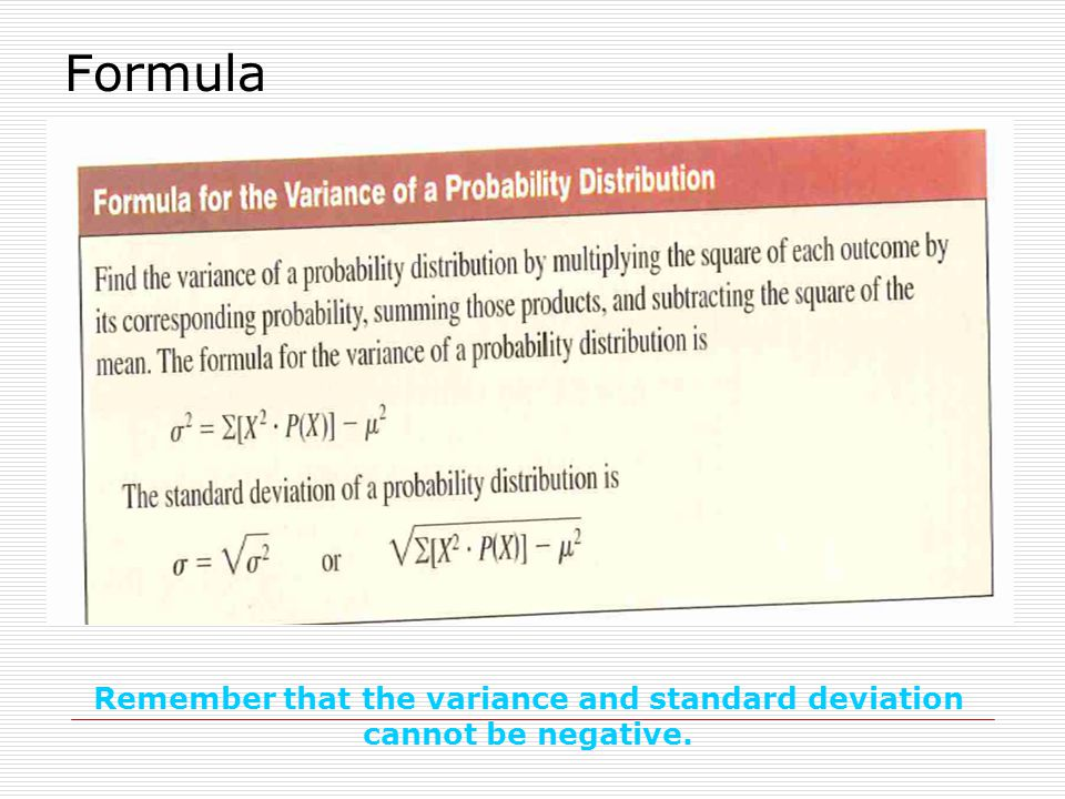 Remember that the variance and standard deviation cannot be negative.