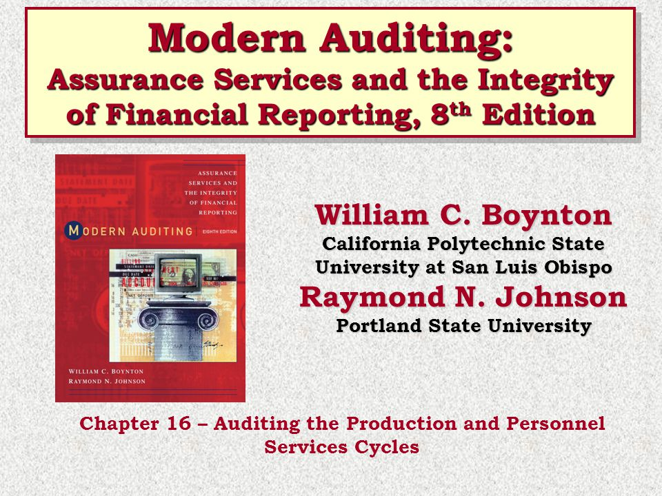 Modern Auditing: Assurance Services and the Integrity of Financial Reporting, 8th Edition. William C. Boynton.