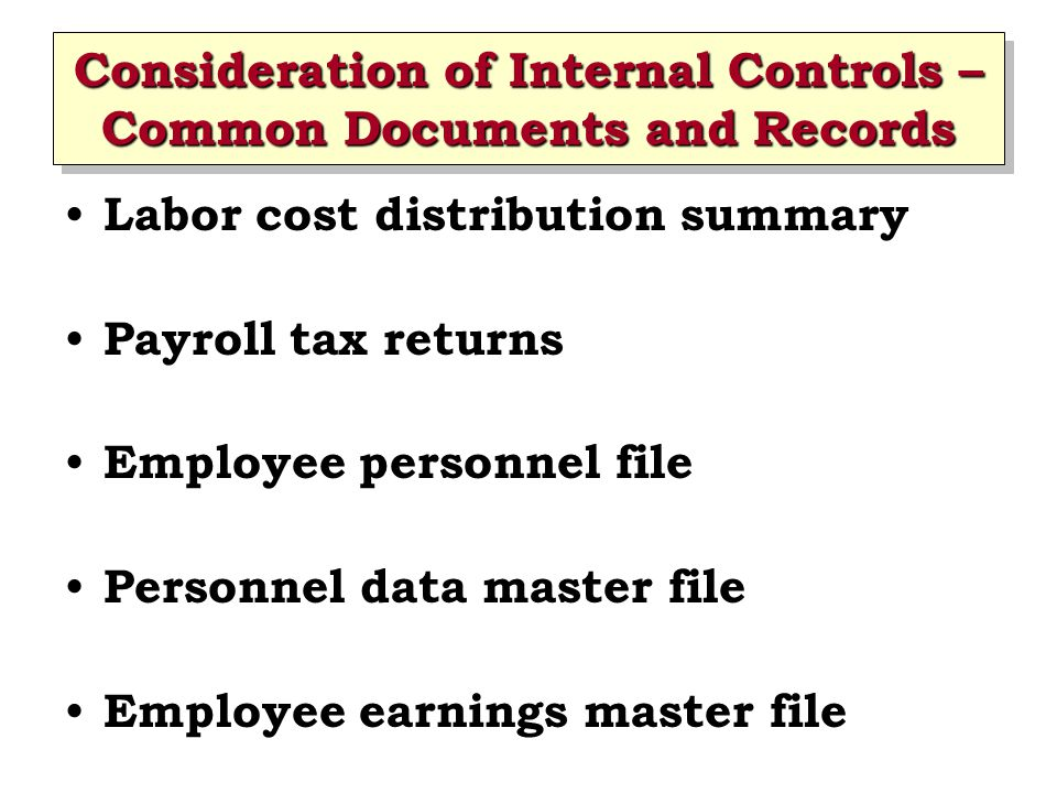 Consideration of Internal Controls – Common Documents and Records