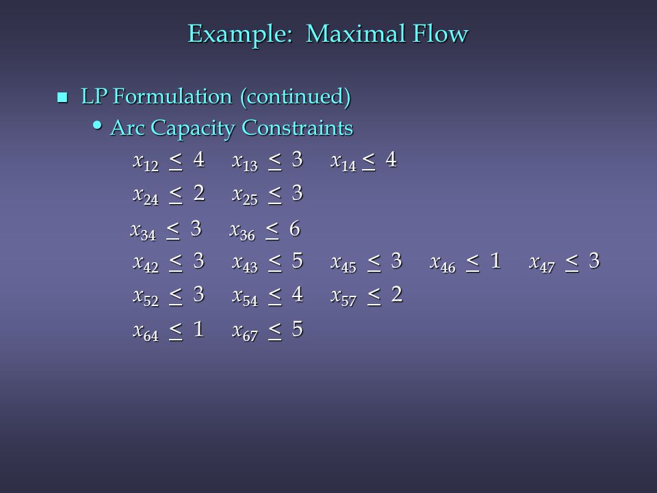 Example: Maximal Flow LP Formulation (continued)