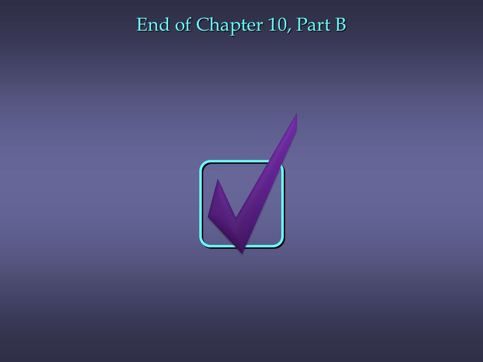 End of Chapter 10, Part B
