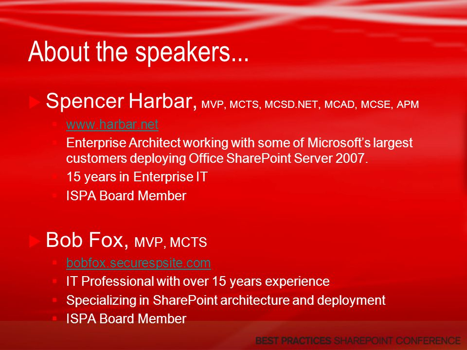 About the speakers... Spencer Harbar, MVP, MCTS, MCSD.NET, MCAD, MCSE, APM. www.harbar.net.