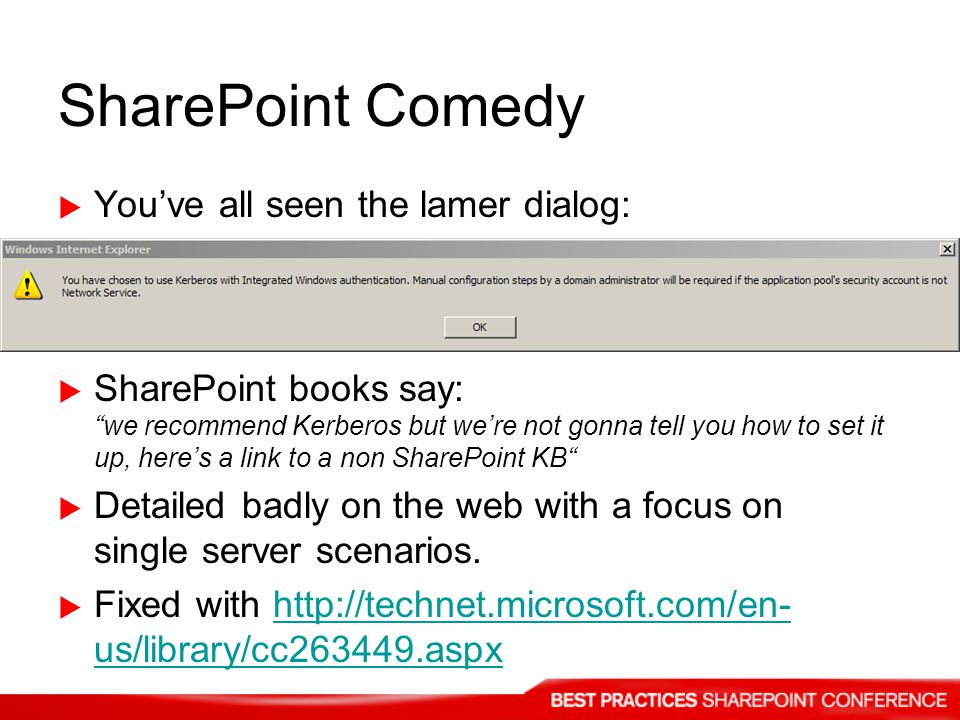 SharePoint Comedy You've all seen the lamer dialog: