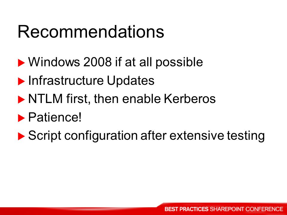 Recommendations Windows 2008 if at all possible Infrastructure Updates