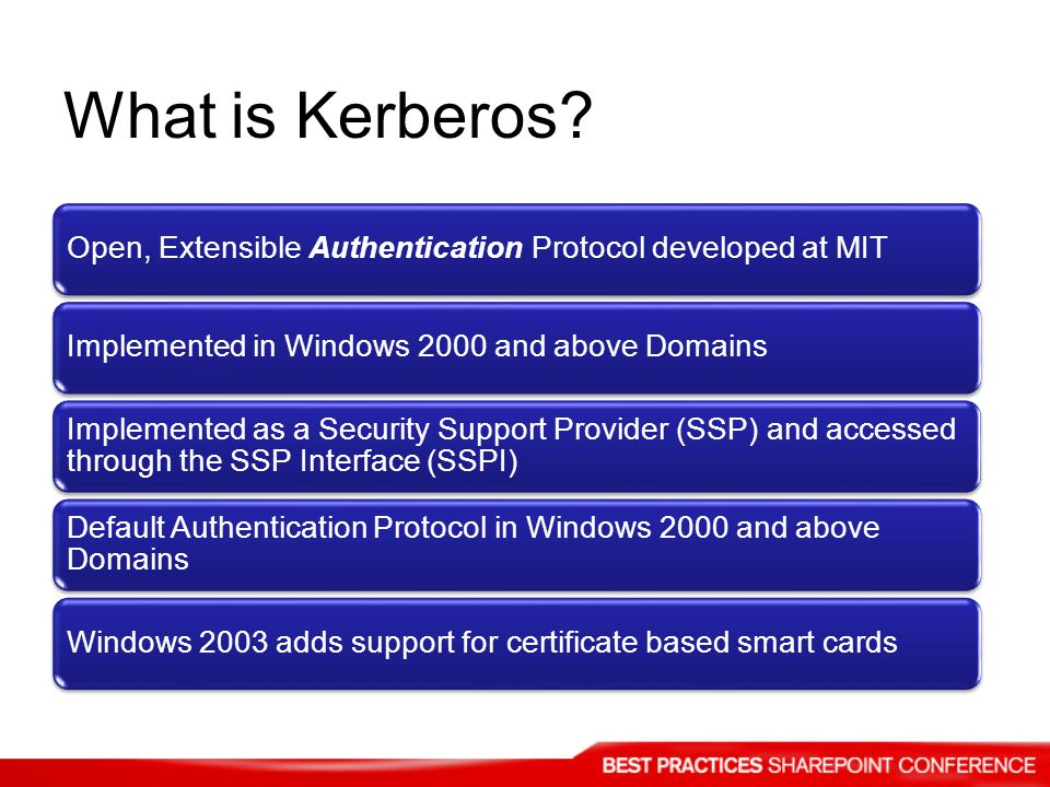 What is Kerberos Open, Extensible Authentication Protocol developed at MIT. Implemented in Windows 2000 and above Domains.