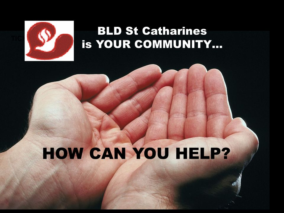 BLD St Catharines is YOUR COMMUNITY… TICKET HOW CAN YOU HELP