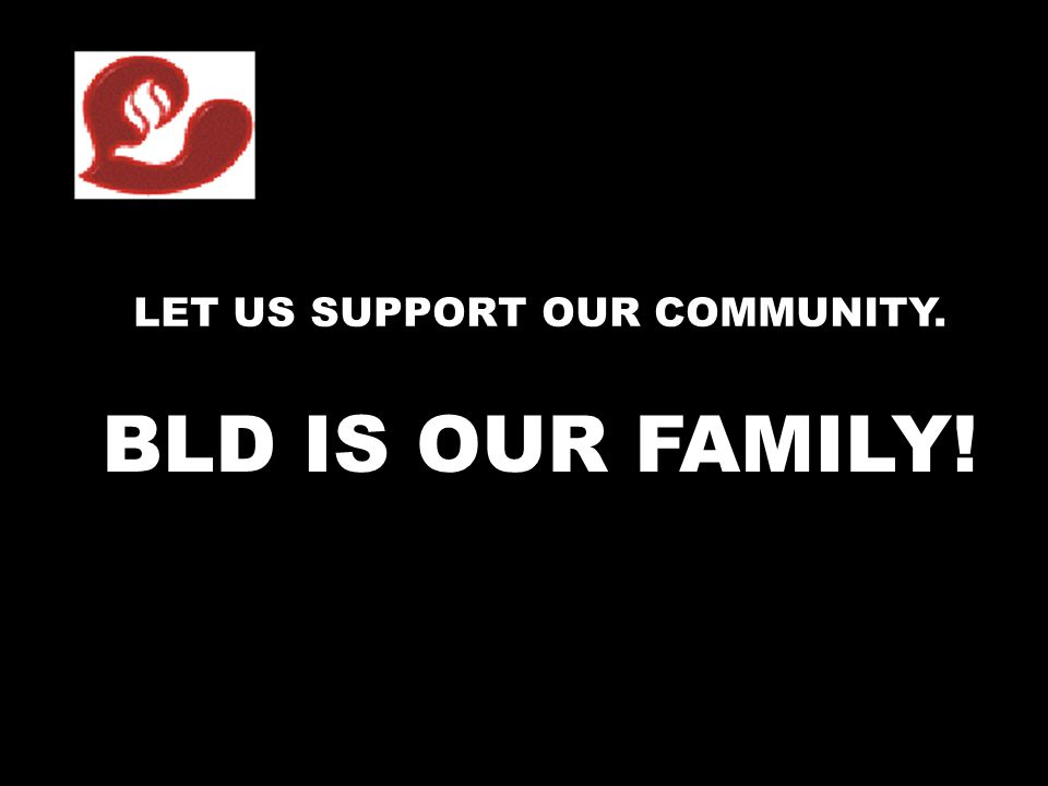 LET US SUPPORT OUR COMMUNITY.