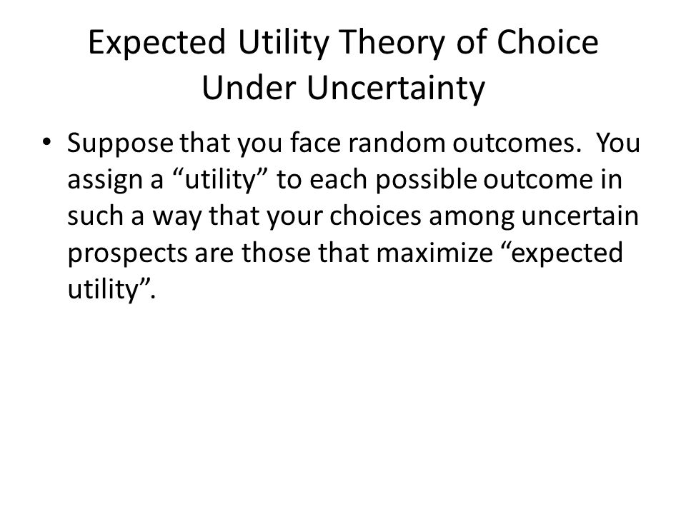 Expected Utility Theory of Choice Under Uncertainty