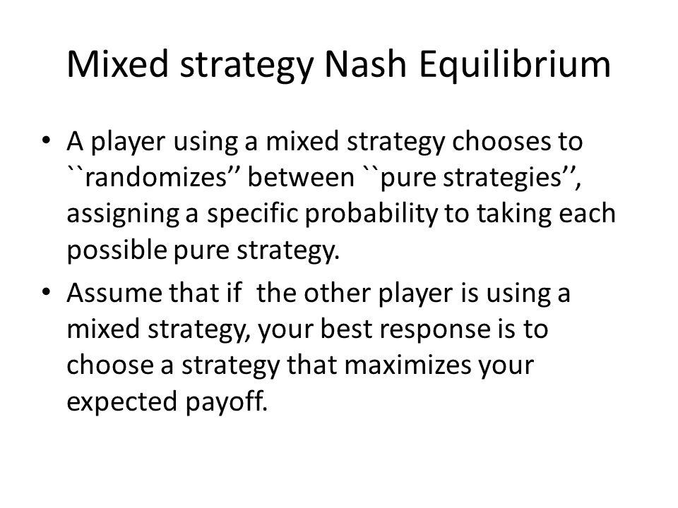 Mixed strategy Nash Equilibrium