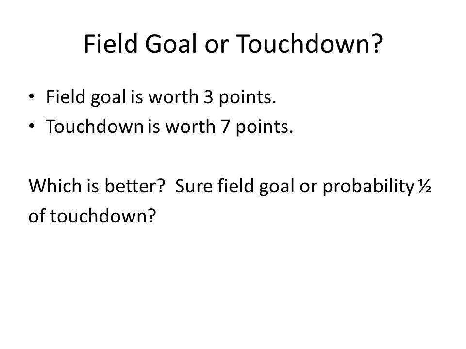 Field Goal or Touchdown