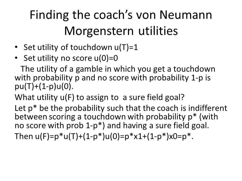 Finding the coach's von Neumann Morgenstern utilities